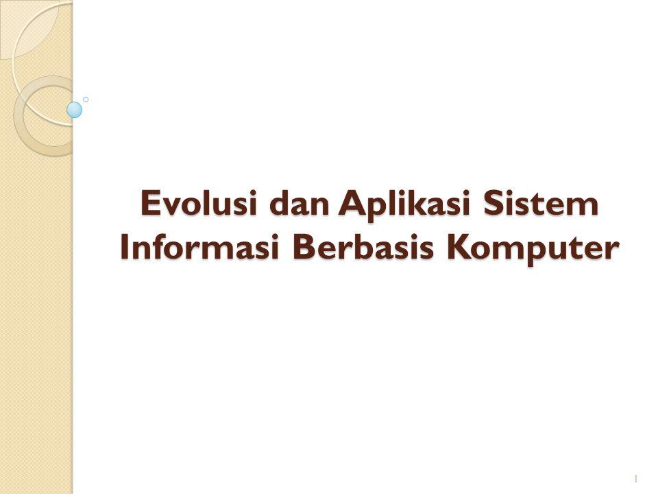 Evolusi dan Aplikasi Sistem Informasi Berbasis Komputer 1