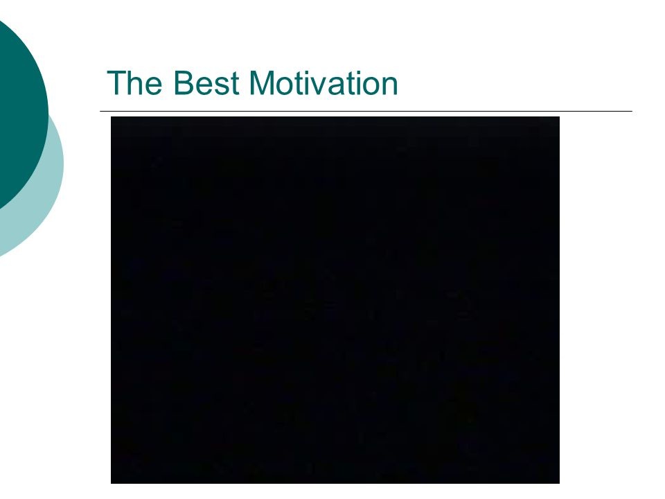 The Best Motivation