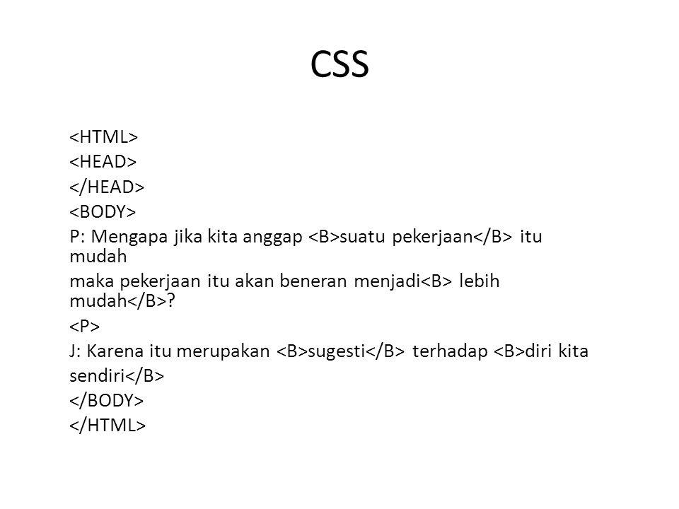 P {font-variant: small-caps} /* mengganti semua karakter lower-case dengan karakter upper-case */ Q.