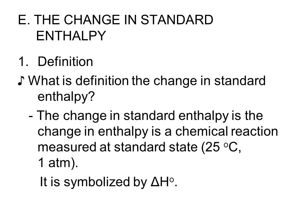 ♪ The kinds of the change in enthalpy are : 1.