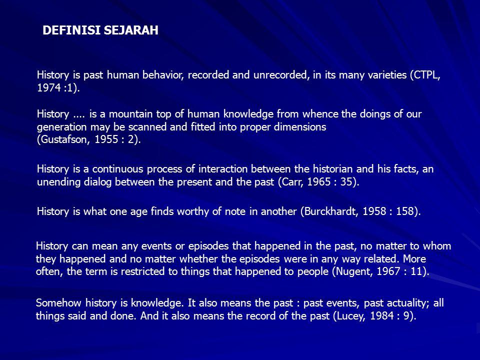 DEFINISI SEJARAH Sejarah adalah ilmu pengetahuan dengan umumnya yang berhubungan dengan cerita bertarikh sebagai hasil penfsiran kejadian-kejadian dalam masyarakat manusia pada waktu yang telah lampau atau tanda-tanda yang lain.