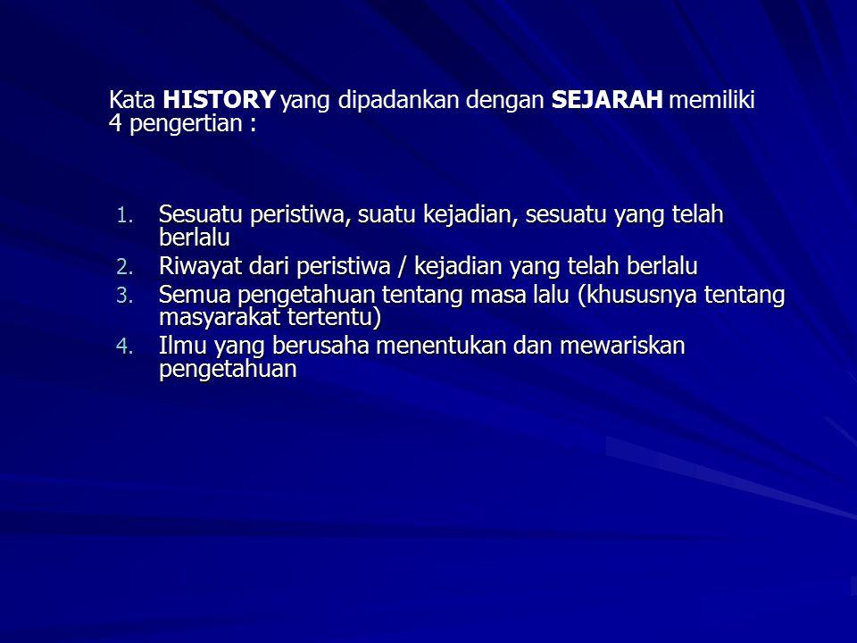 SEJARAH SEBAGAI PERISTIWA, KISAH, ILMU SEJARAH SEBAGAI PERISTIWA (Kejadian di masa lalu) SEJARAWAN (ingin tahu tentang masa lalu) MENYUSUN FAKTA-FAKTA YANG DIMILIKI (dengan mengajukan pertanyaan/mencari pendapat untuk mendekati kebenaran) Objektivitas sejarah SEJARAH SEPERTI YANG TERTULIS