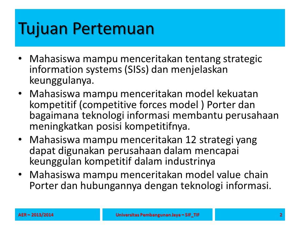 Tujuan Pertemuan Mahasiswa mampu menceritakan tentang strategic information systems (SISs) dan menjelaskan keunggulanya. Mahasiswa mampu menceritakan