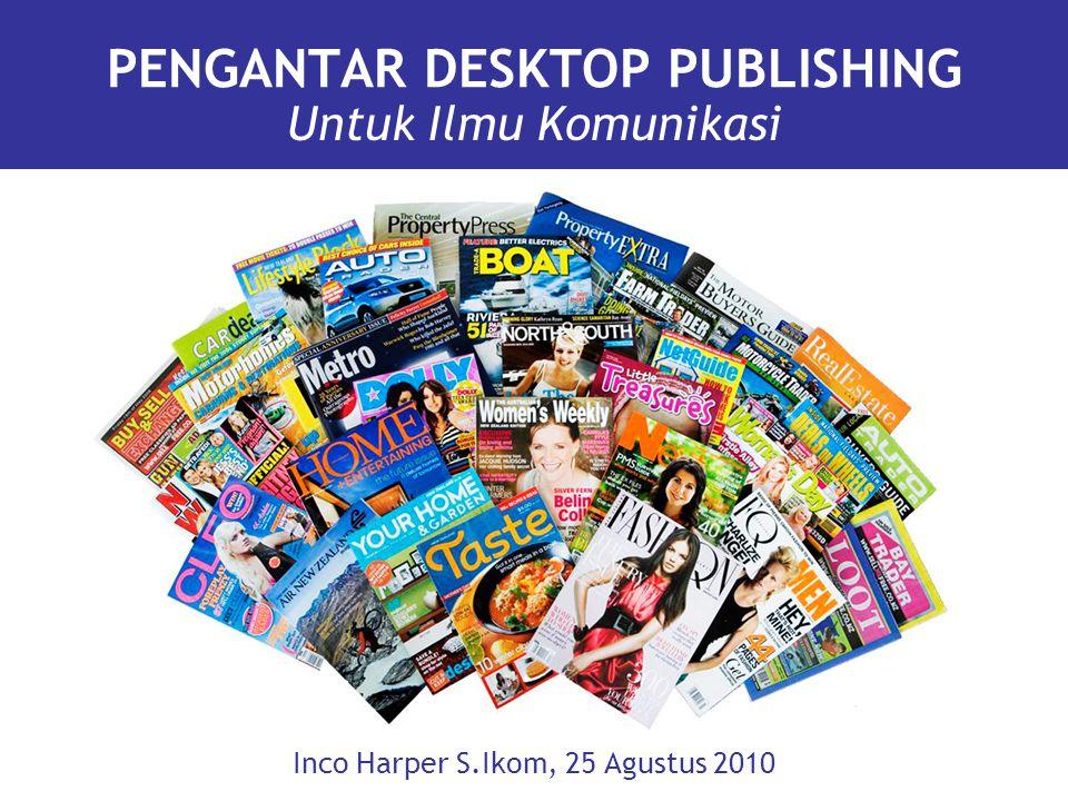 Terminologi Desktop Publishing 2 Desktop Publishing 1 Definisi Tradisional Proses penggunaan komputer dan perangkat lunak tertentu untuk menggabungkan teks dan grafis untuk menghasilkan dokumen-dokumen cetak.