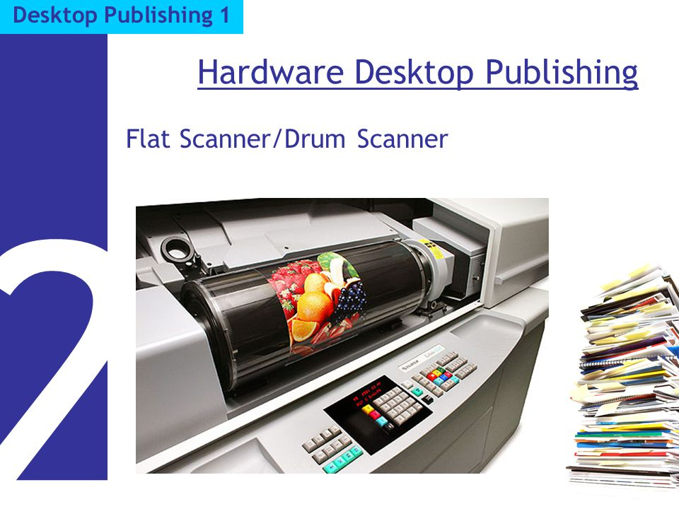 Hardware Desktop Publishing Flat Scanner/Drum Scanner 2 Desktop Publishing 1