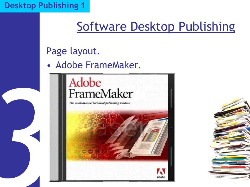 Software Desktop Publishing Page layout. Adobe FrameMaker. 3 Desktop Publishing 1