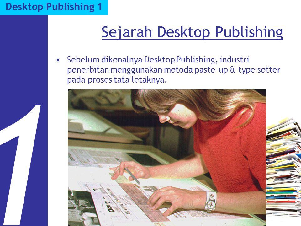 Sejarah Desktop Publishing Diperkenalkan MacPublisher pada awal tahun 1984 melalui sebuah WYSIWYG layout program yang beroperasi pada komputer Macintosh 128k.