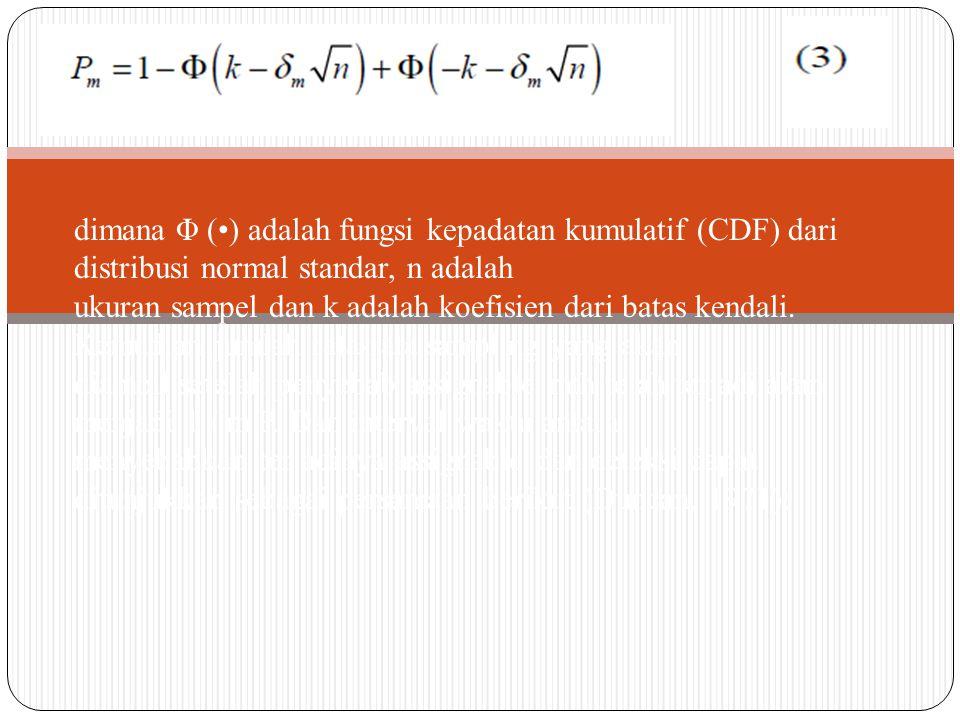 dimana Φ () adalah fungsi kepadatan kumulatif (CDF) dari distribusi normal standar, n adalah ukuran sampel dan k adalah koefisien dari batas kendali.