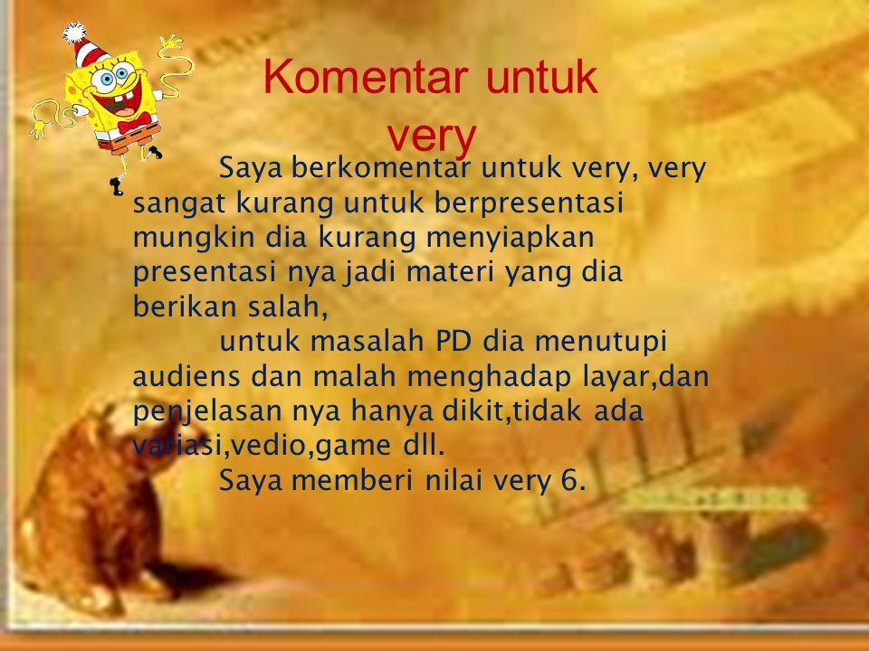 Sekian & terima kasih Ini komentar saya untuk teman-teman. Semoga bisa diterima yaa…… !!!!!!