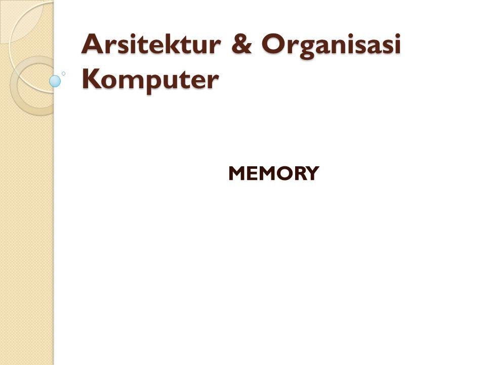Arsitektur & Organisasi Komputer MEMORY