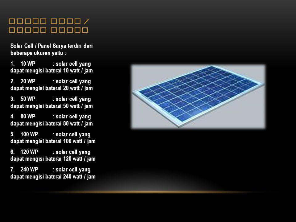 BATTERY / BATERAI Baterai ini terdapat berbagai merk, ukuran / besar muatan arus yang bisa di simpan sebagai energi listrik.