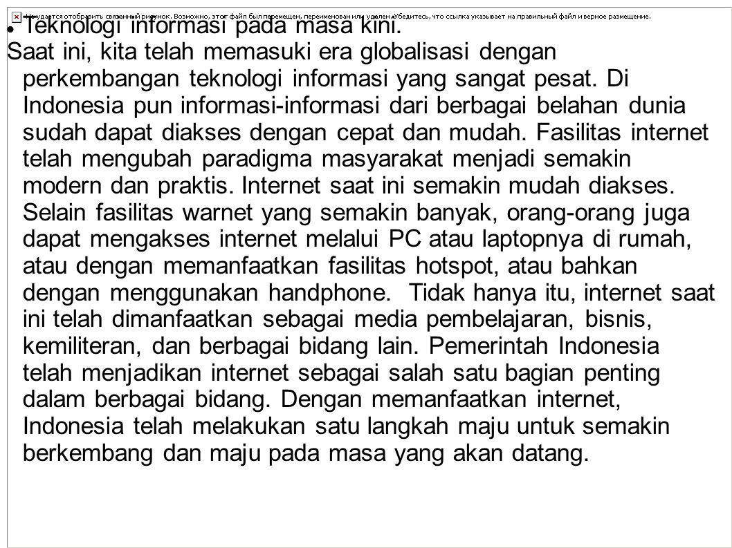 Teknologi informasi pada masa kini.