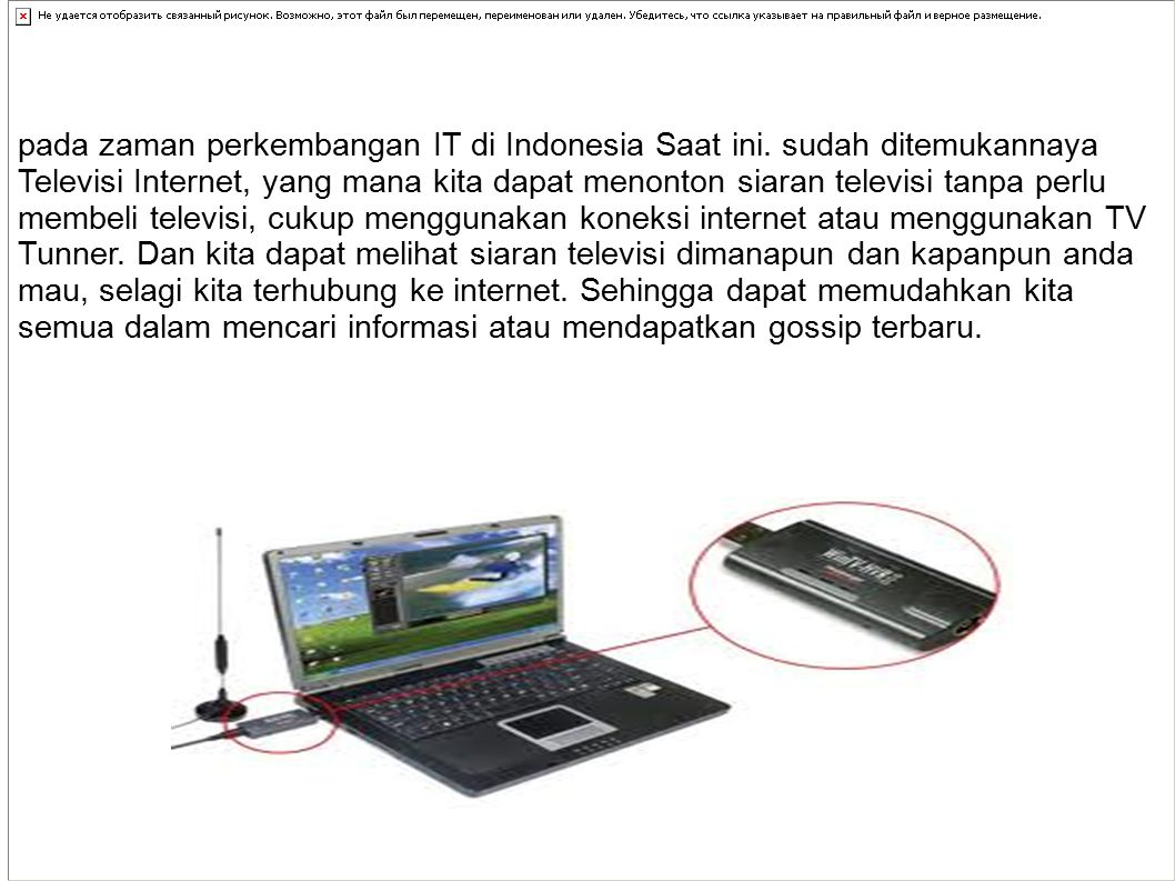 pada zaman perkembangan IT di Indonesia Saat ini.