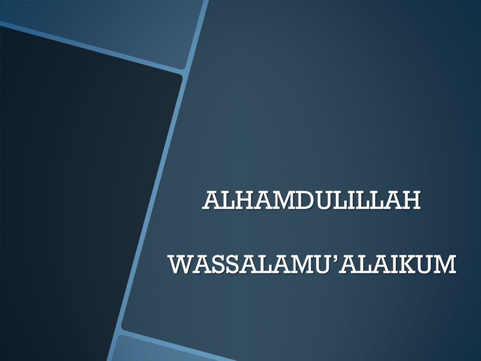 ALHAMDULILLAH WASSALAMU'ALAIKUM