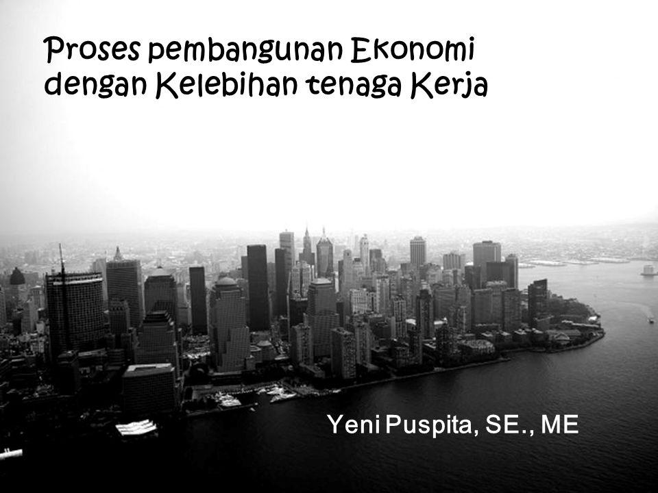 Free Powerpoint Templates Page 1 Free Powerpoint Templates Proses pembangunan Ekonomi dengan Kelebihan tenaga Kerja Yeni Puspita, SE., ME