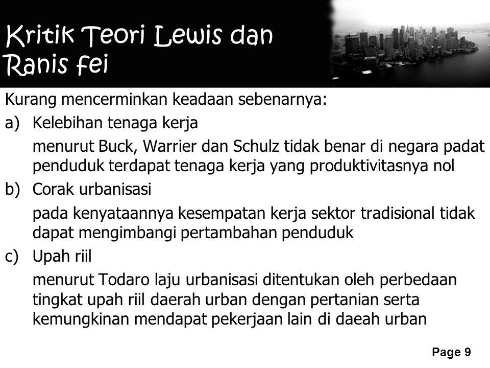 Free Powerpoint Templates Page 9 Kritik Teori Lewis dan Ranis fei Kurang mencerminkan keadaan sebenarnya: a)Kelebihan tenaga kerja menurut Buck, Warri