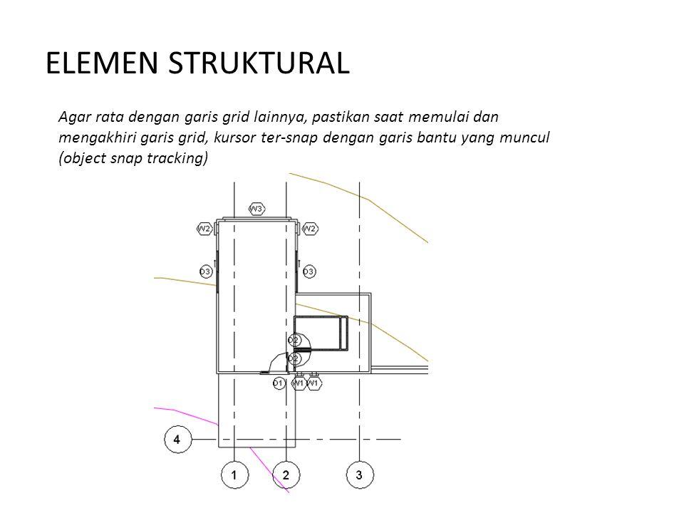 ELEMEN STRUKTURAL Agar rata dengan garis grid lainnya, pastikan saat memulai dan mengakhiri garis grid, kursor ter-snap dengan garis bantu yang muncul (object snap tracking)