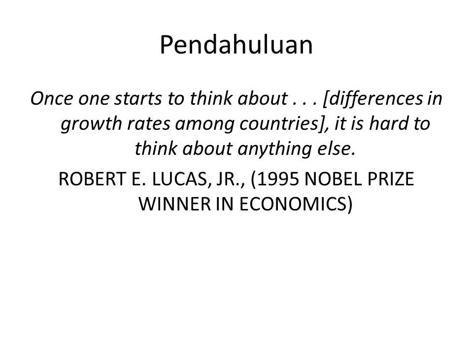Pendahuluan Mengapa beberapa negara tumbuh pesat sementara yang lain tumbuh lambat atau tidak sama sekali.