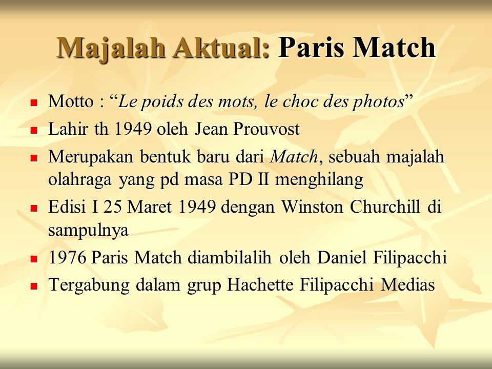 """Majalah Aktual: Paris Match Motto : """"Le poids des mots, le choc des photos"""" Motto : """"Le poids des mots, le choc des photos"""" Lahir th 1949 oleh Jean Pr"""