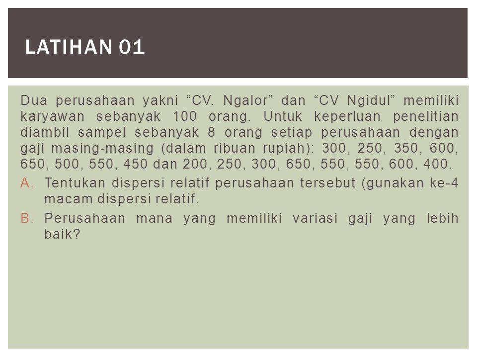 Dua perusahaan yakni CV.Ngalor dan CV Ngidul memiliki karyawan sebanyak 100 orang.
