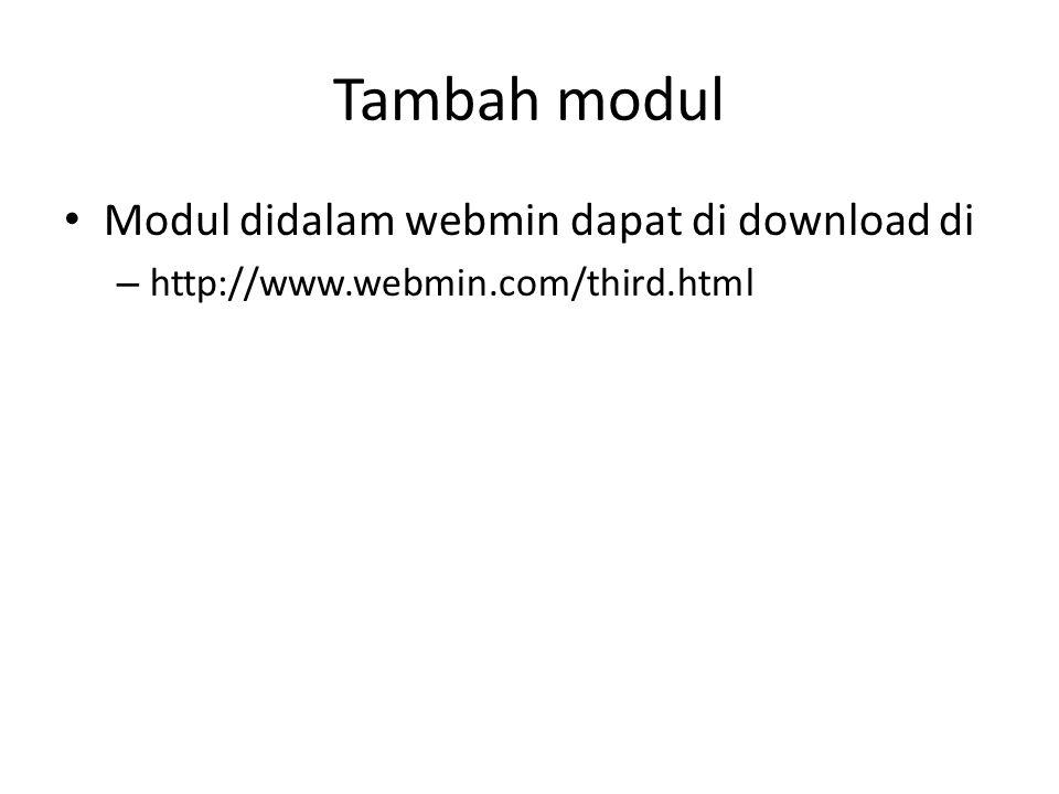 Tambah modul Modul didalam webmin dapat di download di – http://www.webmin.com/third.html