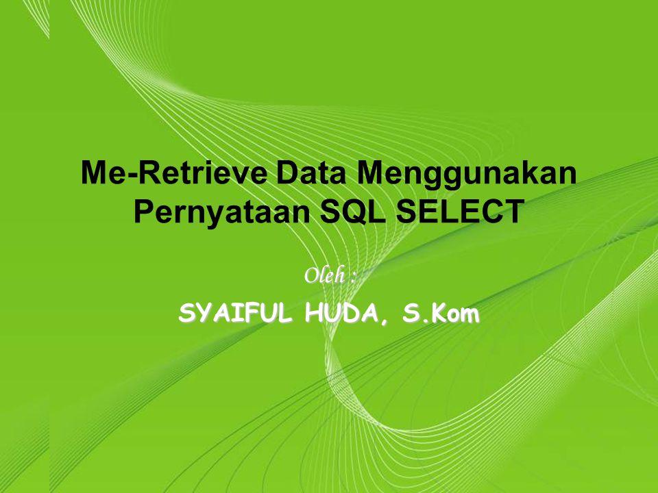 Powerpoint Templates Page 1 Powerpoint Templates Me-Retrieve Data Menggunakan Pernyataan SQL SELECT Oleh : SYAIFUL HUDA, S.Kom