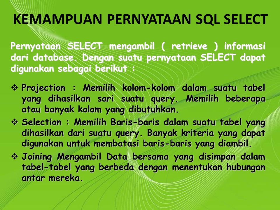 Powerpoint Templates Page 3 Powerpoint TemplatesProjection Selection Join PERNYATAAN SQL SELECT