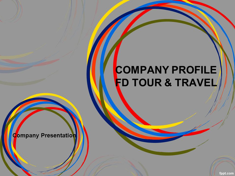 COMPANY PROFILE FD TOUR & TRAVEL Company Presentation