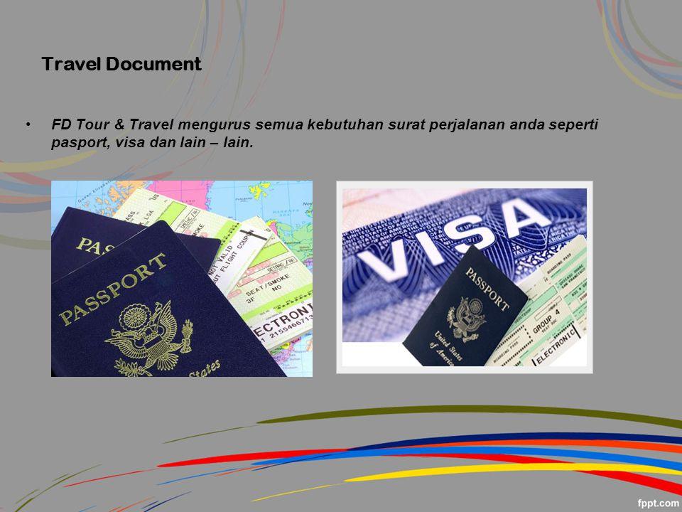 Travel Document FD Tour & Travel mengurus semua kebutuhan surat perjalanan anda seperti pasport, visa dan lain – lain.