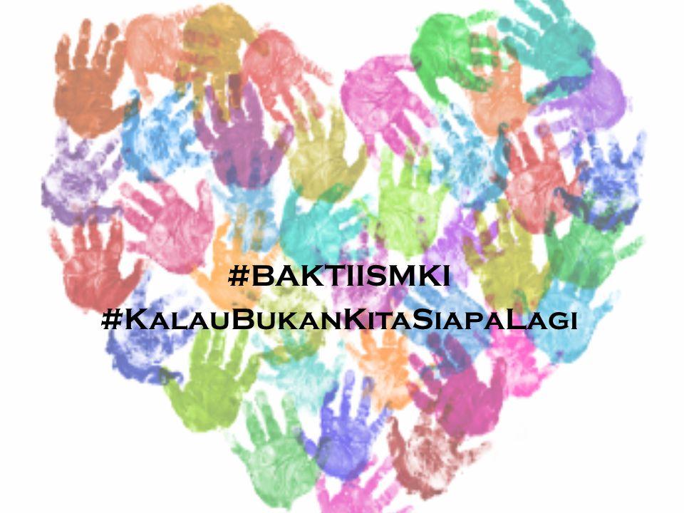 #BAKTIISMKI #KalauBukanKitaSiapaLagi