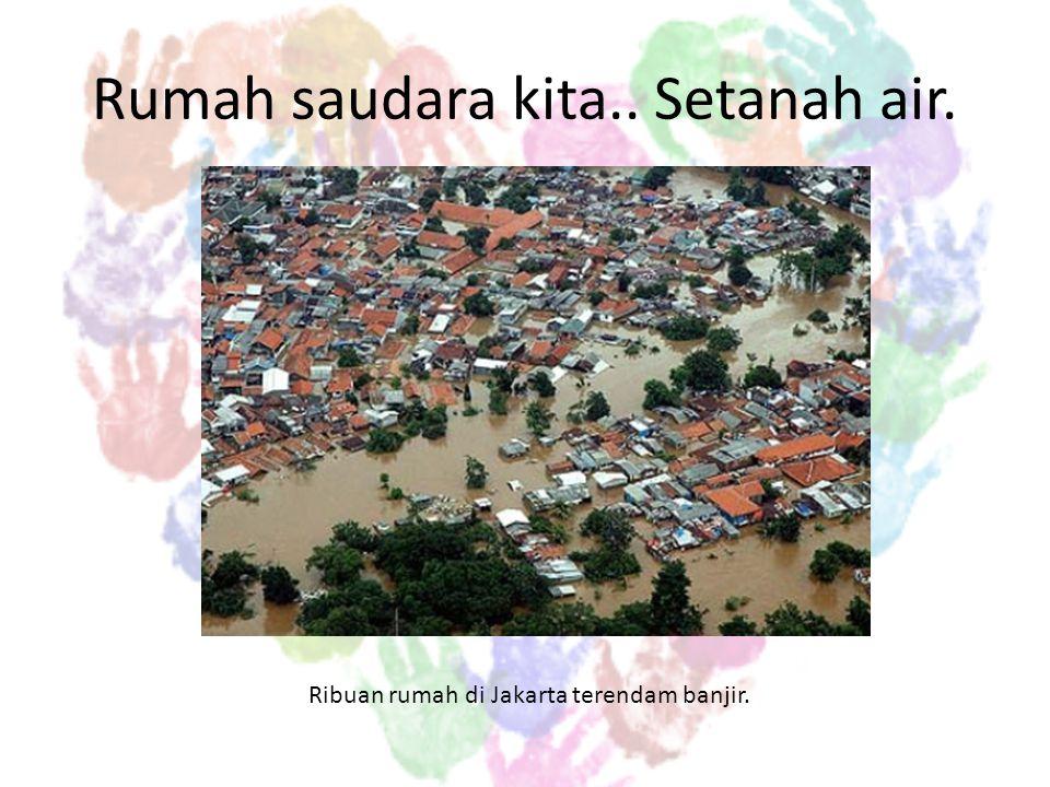 Saudara kita di Demak - Jepara Kedalaman air yang merendam ratusan rumah warga bervariasi antara 50 cm hingga 1-3 meter.