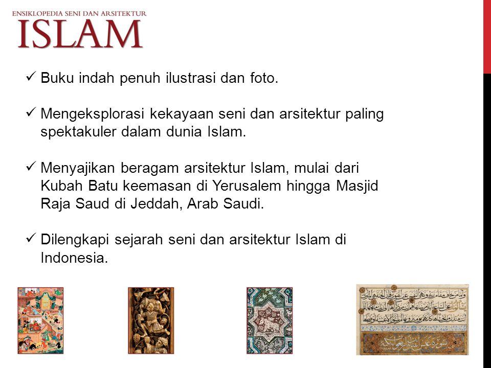 Buku indah penuh ilustrasi dan foto. Mengeksplorasi kekayaan seni dan arsitektur paling spektakuler dalam dunia Islam. Menyajikan beragam arsitektur I