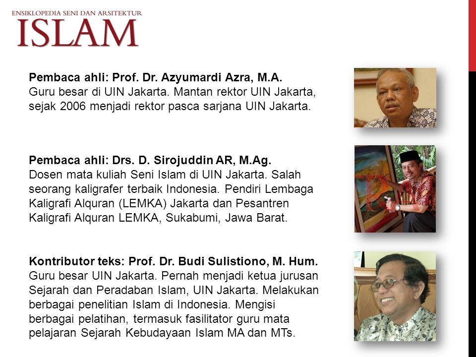 Pembaca ahli: Prof. Dr. Azyumardi Azra, M.A. Guru besar di UIN Jakarta. Mantan rektor UIN Jakarta, sejak 2006 menjadi rektor pasca sarjana UIN Jakarta