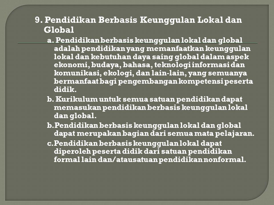 9.Pendidikan Berbasis Keunggulan Lokal dan Global a.