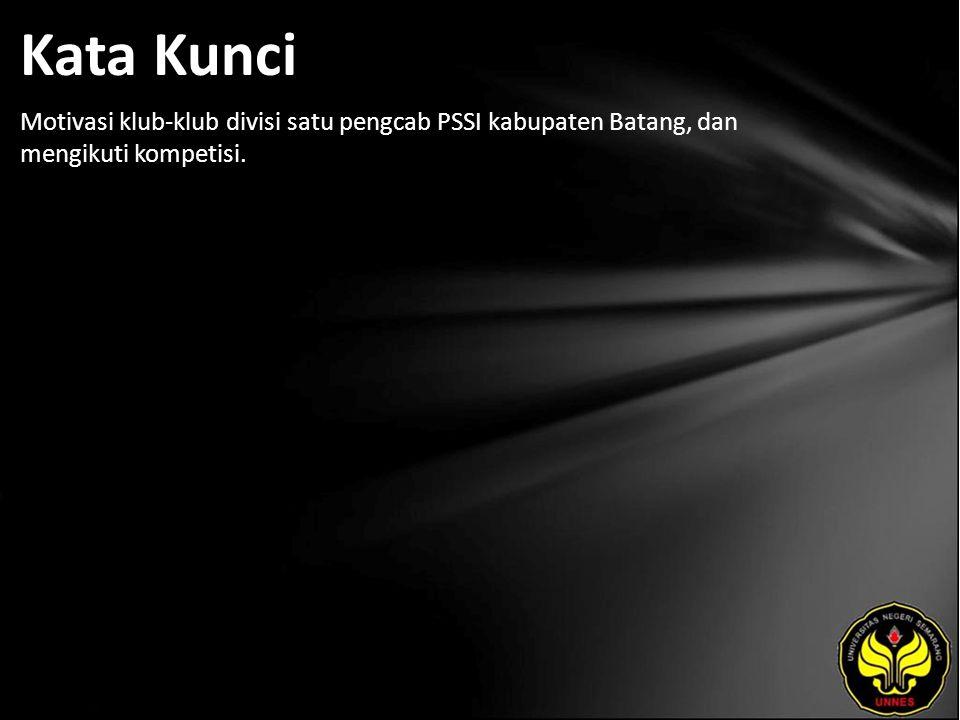 Kata Kunci Motivasi klub-klub divisi satu pengcab PSSI kabupaten Batang, dan mengikuti kompetisi.