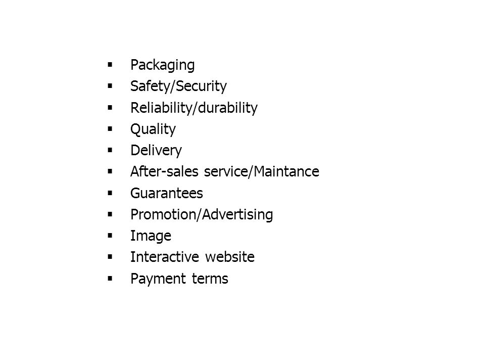 LDKJFAK  Packaging  Safety/Security  Reliability/durability  Quality  Delivery  After-sales service/Maintance  Guarantees  Promotion/Advertising  Image  Interactive website  Payment terms