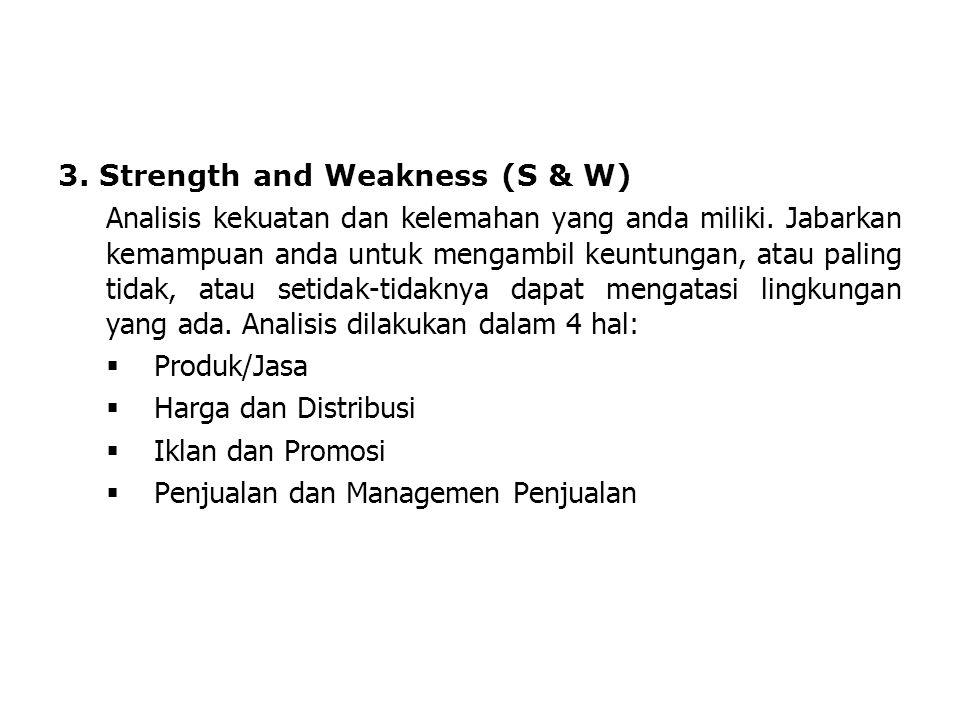 LDKJFAK 3.Strength and Weakness (S & W) Analisis kekuatan dan kelemahan yang anda miliki.