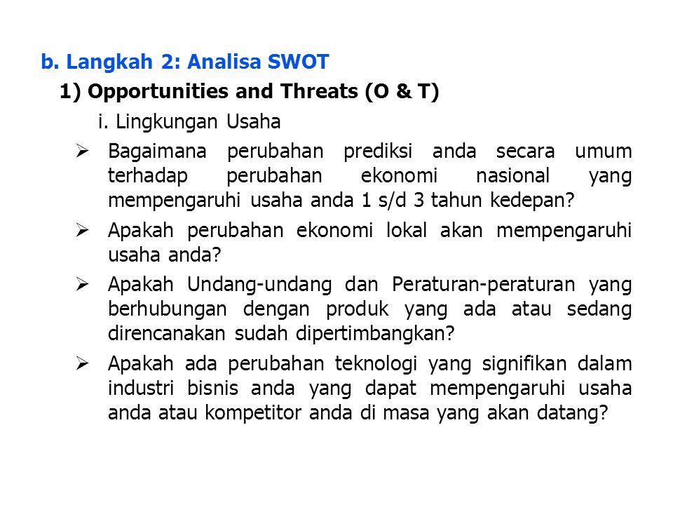 LDKJFAK b.Langkah 2: Analisa SWOT 1) Opportunities and Threats (O & T) i.