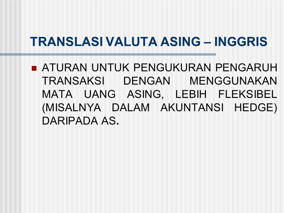 TRANSLASI VALUTA ASING – JEPANG PENGARUH TRANSAKSI DENGAN MENGGUNAKAN MATA UANG ASING DIATUR OLEH ACCOUNTING STANDARDS FOR FOREIGN CURRENCY TRANSLATIO