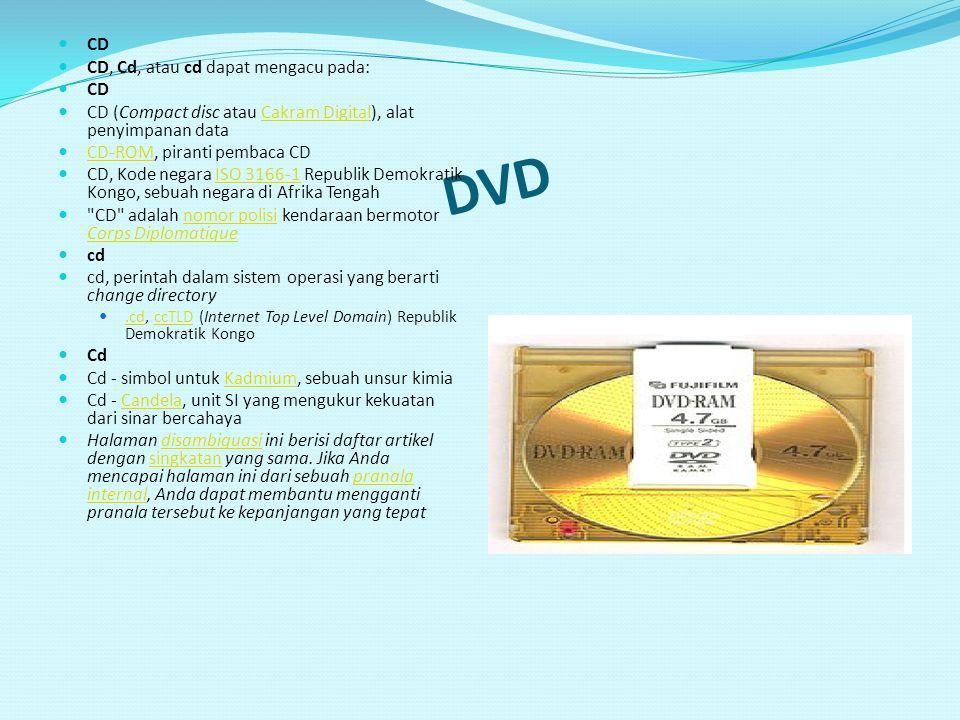 DVD CD CD, Cd, atau cd dapat mengacu pada: CD CD (Compact disc atau Cakram Digital), alat penyimpanan dataCakram Digital CD-ROM, piranti pembaca CD CD