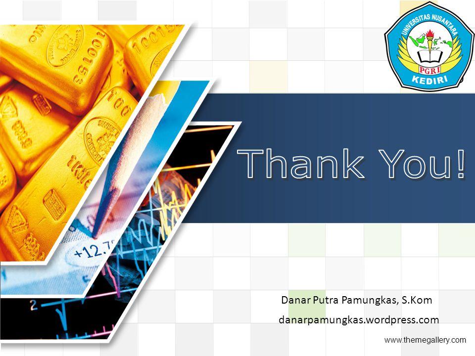 LOGO www.themegallery.com danarpamungkas.wordpress.com Danar Putra Pamungkas, S.Kom