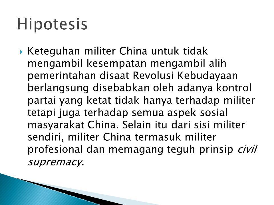  Keteguhan militer China untuk tidak mengambil kesempatan mengambil alih pemerintahan disaat Revolusi Kebudayaan berlangsung disebabkan oleh adanya k
