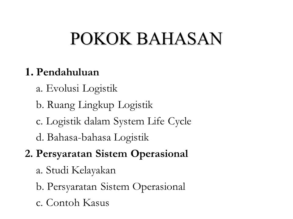 Bahasa-bahasa Logistik D.Integrated Logistic Support (ILS) E.