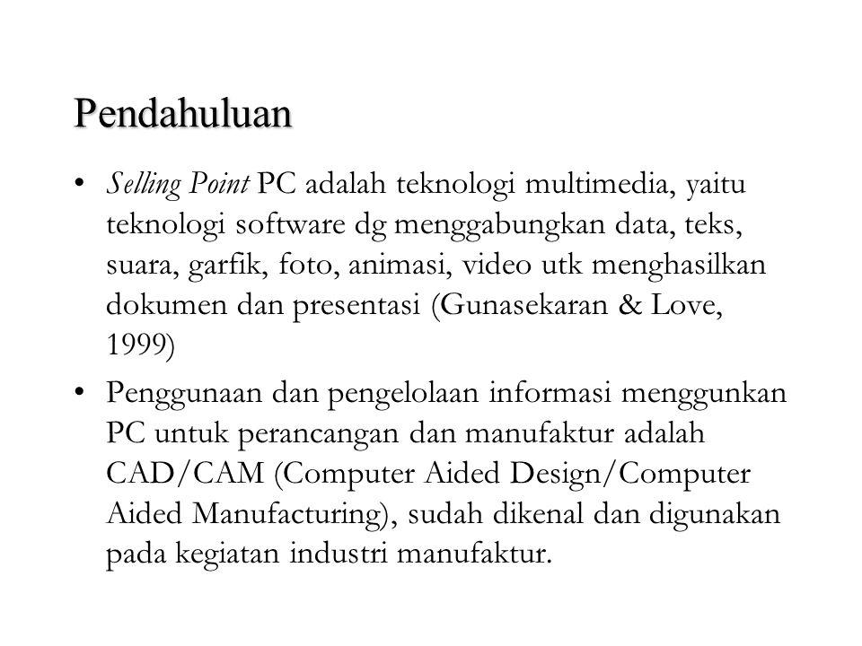 Pendahuluan Perkembangan aplikasi Teknologi Komputer & Teknologi Informasi di berbagai bidang. (pendidikan sampai manufaktur) Dalam bidang manufaktur,