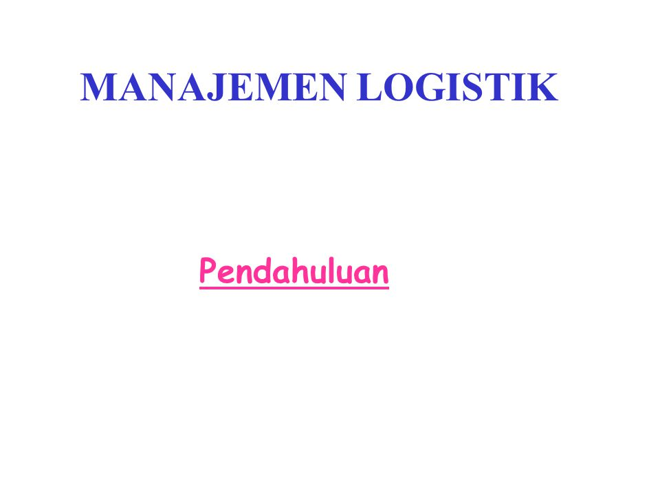 Ruang Lingkup Logistik C.