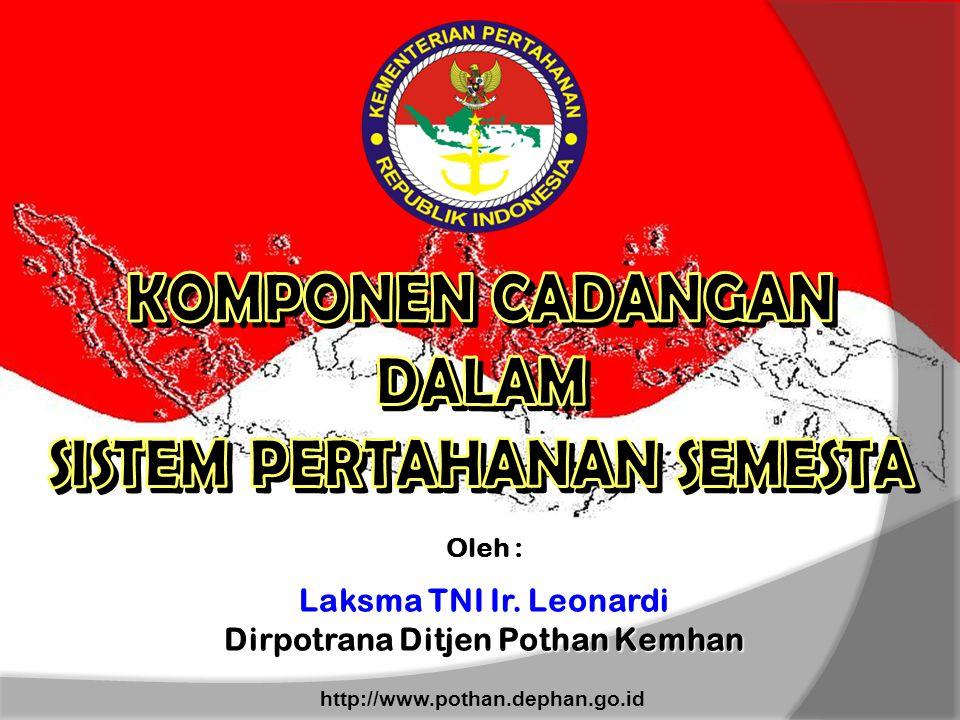 Oleh : Laksma TNI Ir. Leonardi Dirpotrana Ditjen Pothan Kemhan http://www.pothan.dephan.go.id