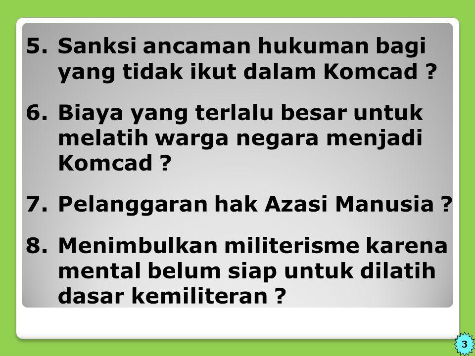 5.Sanksi ancaman hukuman bagi yang tidak ikut dalam Komcad .