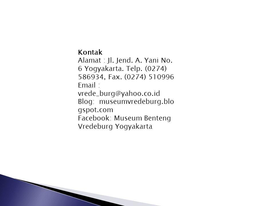Kontak Alamat : Jl. Jend. A. Yani No. 6 Yogyakarta. Telp. (0274) 586934, Fax. (0274) 510996 Email : vrede_burg@yahoo.co.id Blog: museumvredeburg.blo g