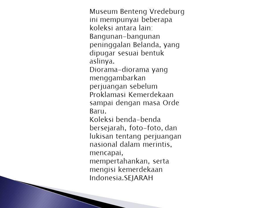 Museum Benteng Yogyakarta, semula bernama Benteng Rustenburg yang mempunyai arti Benteng Peristirahatan , dibangun oleh Belanda pada tahun 1760 di atas tanah Keraton.