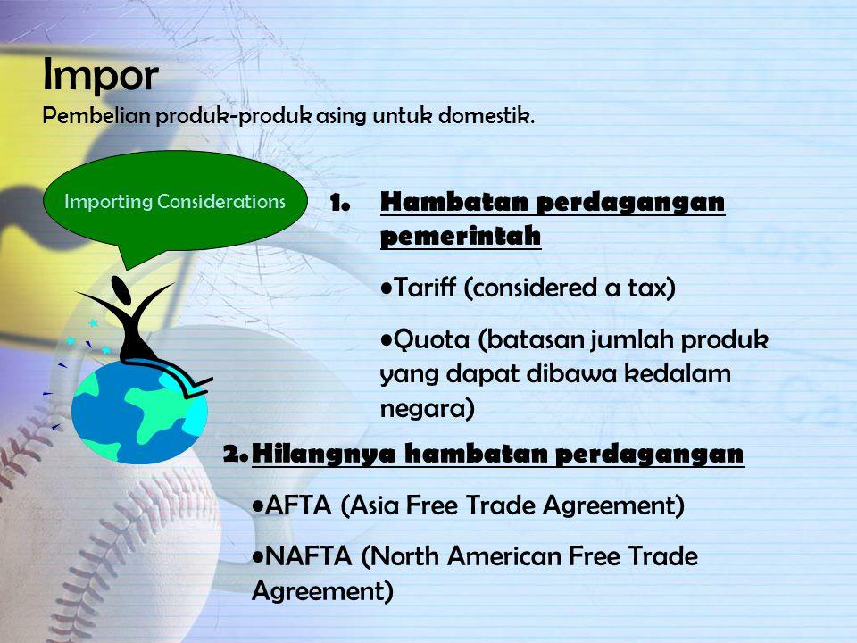 Bagaimana Perusahaan Libatkan Bisnis International Impor (Importing). Ekspor (Exporting). Investasi Asing langsung (Direct foreign investment - DFI).